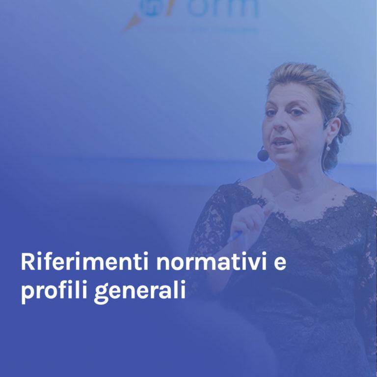 Minicorso 1 – Riferimenti normativi e profili generali